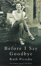 Before I Say Goodbye ~ Ruth Picardie