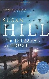 The Betrayal of Trust ~ Susan Hill