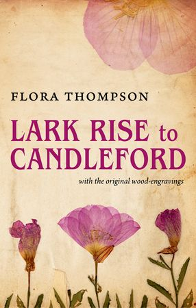 Lark Rise to Candleford ~ Flora Thompson
