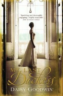 My Last Duchess ~ Daisy Goodwin