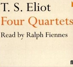T.S.Eliot ~ Four Quartets