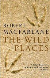 The Wild Places ~ Robert Macfarlane