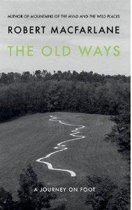 The Old Ways ~ Robert Macfarlane
