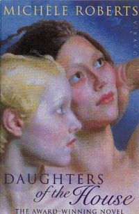 Daughters of the House ~ Michele Roberts