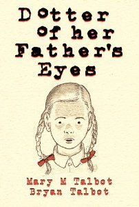 Dotter of Her Father's Eyes ~ Mary Talbot