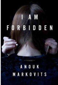 I am Forbidden ~ Anouk Markovits