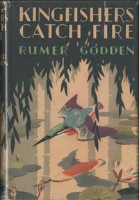 Kingfishers Catch Fire ~ Rumer Godden
