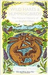 Wild Hares and Hummingbirds ~ Stephen Moss