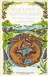 Wild Hares and Hummingbirds ~ Stephen Moss