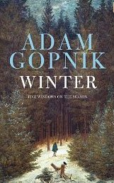Winter ~ Adam Gopnik