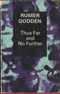 Thus Far and No Further ~ Rumer Godden