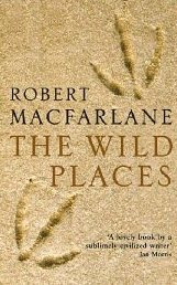 The Wild Places ~ Robert Macfarlane