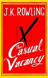 The Casual Vacancy ~ J.K.Rowling
