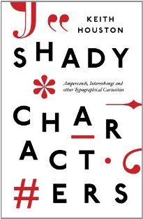 Shady Characters ~ Keith Houston