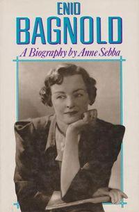 Enid Bagnold ~ Anne Sebba