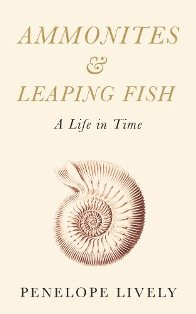 Ammonites & Leaping Fish ~ Penelope Lively