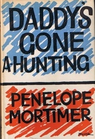 Daddy's Gone A-Hunting ~ Penelope Mortimer