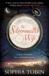 The Silversmith's Wife ~ Sophia Tobin