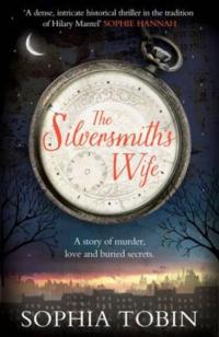 The Silversmith's Wife ~ Sophia Tobin