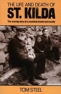 The Life and Death of St Kilda ~ Tom Steel