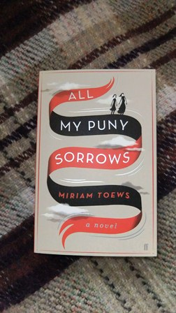 All My Puny Sorrows ~ Miriam Toews