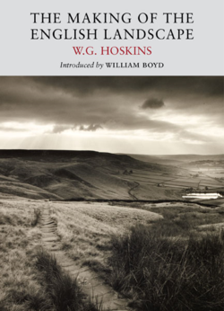 The Making of the English Landscape ~ W.G.Hoskins