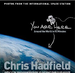 You are Here ~ Chris Hadfield