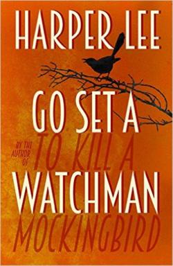 Go Set a Watchman ~ Harper Lee