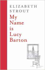 My Name is Lucy Barton ~ Elizabeth Strout