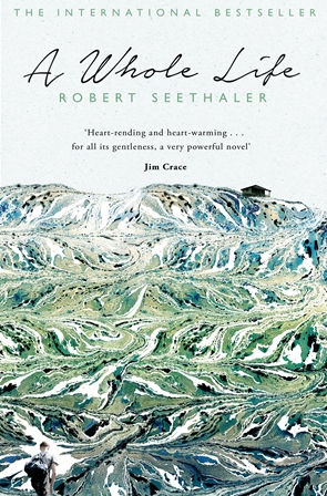 A Whole Life - Robert Seethaler