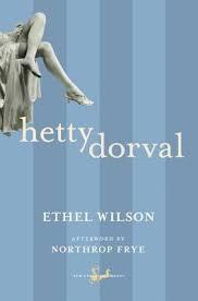 Hetty Dorval ~ Ethel Wilson