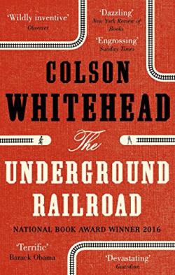 The Underground Railroad ~ Colson Whitehead