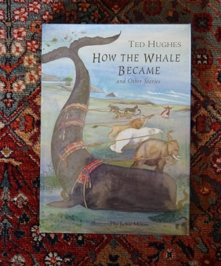 How the Whale Became ~ Ted Hughes & Jackie Morris