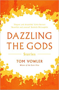 Dazzling the Gods ~ Tom Vowler