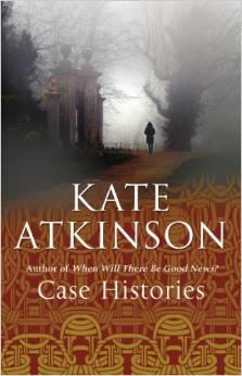 Case Histories ~ Kate Atkinson