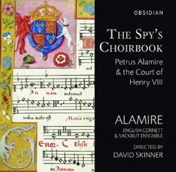 The Spy's Choirbook ~ Alamire