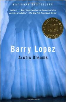 Arctic Dreams ~ Barry Lopez