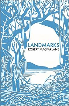 Landmarks ~ Robert Macfarlane
