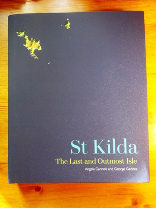 St Kilda ~ The Last and Outmost Isle