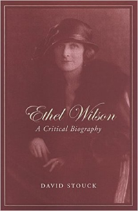 Ethel Wilson ~ David Stouck