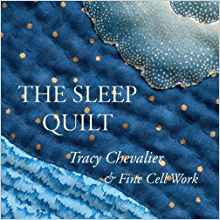 The Sleep Quilt Tracy Chevalier & Fine Cell Work