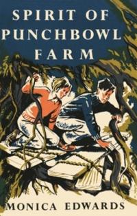 Spirit of Punchbowl Farm ~ Monica Edwards