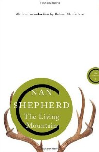 The Living Mountain ~ Nan Shepherd