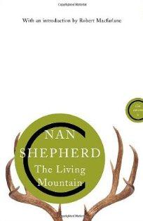 The Living Mountain ~ Nan Shepherd
