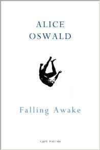 Falling Awake ~ Alice Oswald