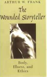The Wounded Storyteller ~ Arthur W. Frank