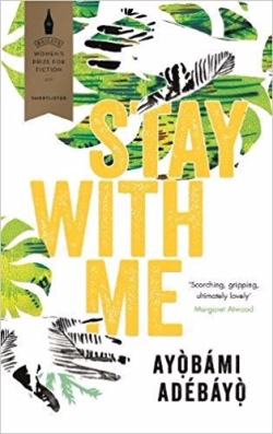Stay With Me ~ Ayobami Adebayo