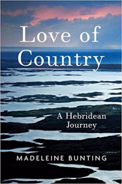 Love of Country ~ Madeleine Bunting