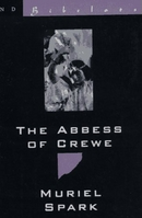 The Abbess of Crewe ~ Muriel Spark