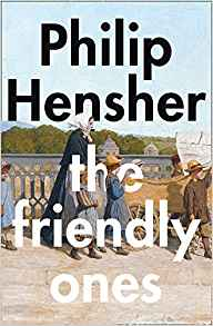 The Friendly Ones ~ Philip Hensher